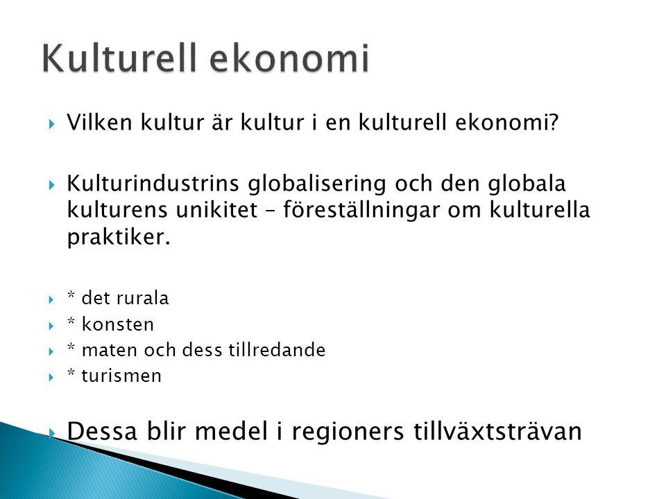  Vilken kultur är kultur i en kulturell ekonomi?  Kulturindustrins globalisering och den globala kulturens unikitet – föreställningar om kulturella