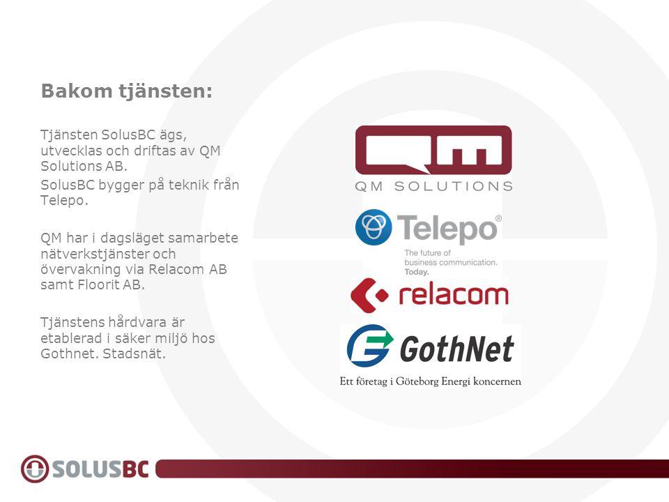 Bakom tjänsten: Tjänsten SolusBC ägs, utvecklas och driftas av QM Solutions AB. SolusBC bygger på teknik från Telepo. QM har i dagsläget samarbete nät