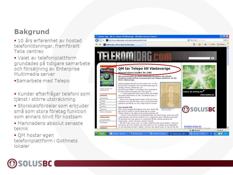 Bakgrund  10 års erfarenhet av hostad telefonilösningar, framförallt Telia centrex  Valet av telefoniplattform grundades på tidigare samarbete och f