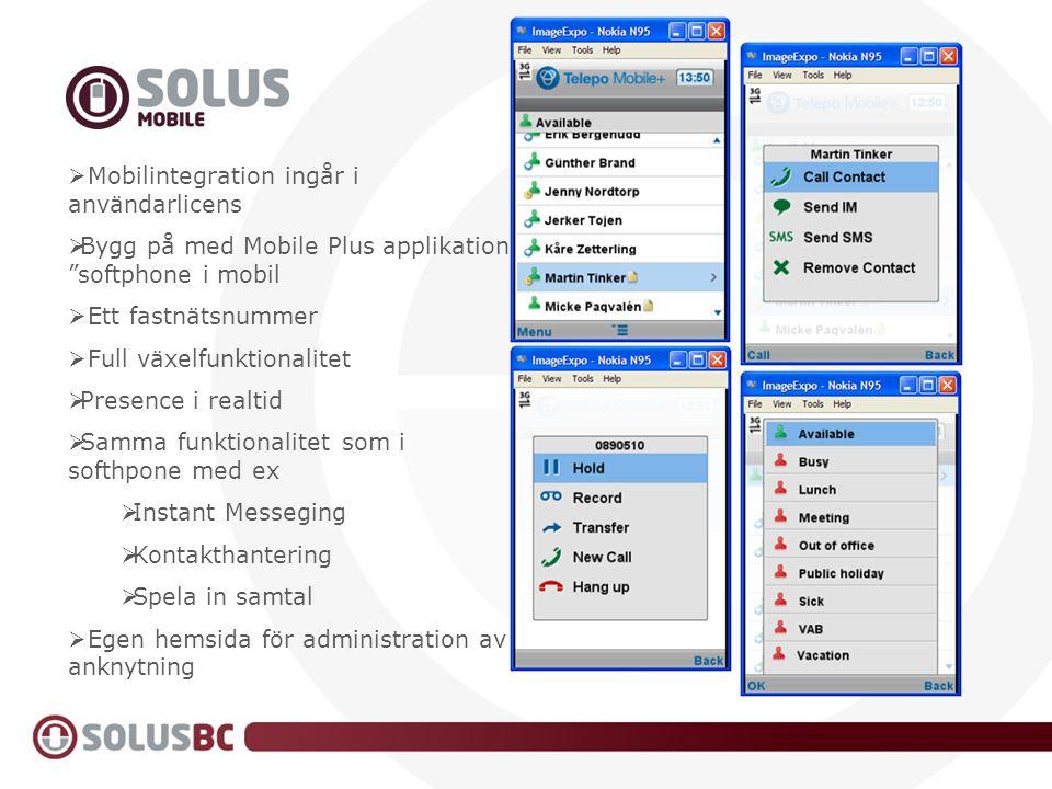 """ Mobilintegration ingår i användarlicens  Bygg på med Mobile Plus applikation, """"softphone i mobil  Ett fastnätsnummer  Full växelfunktionalitet """