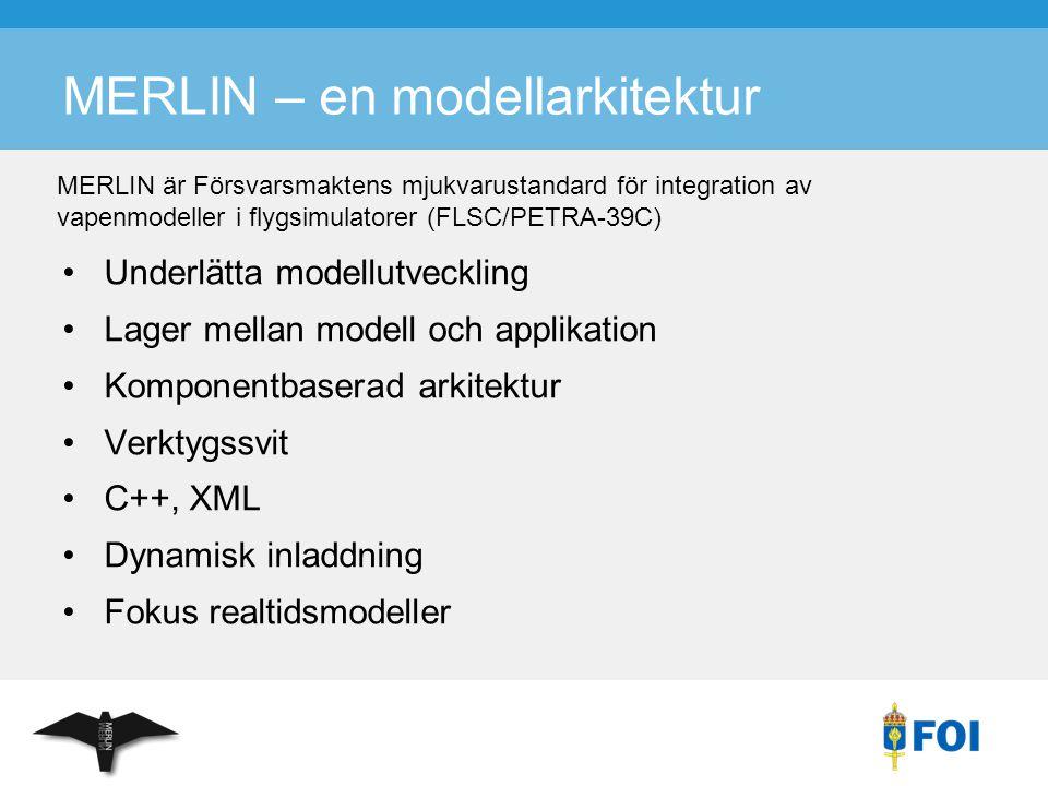 MERLIN – en modellarkitektur Underlätta modellutveckling Lager mellan modell och applikation Komponentbaserad arkitektur Verktygssvit C++, XML Dynamis
