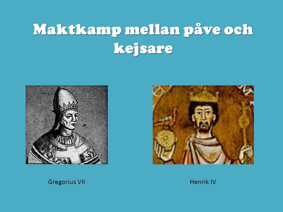 Maktkamp mellan påve och kejsare Gregorius VIIHenrik IV