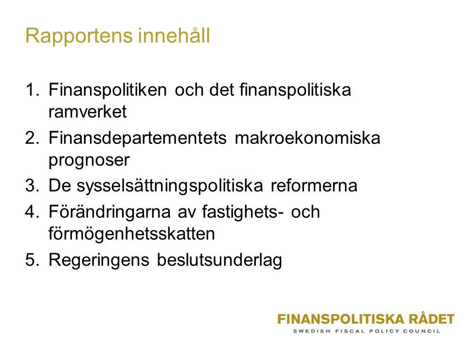 Rapportens innehåll 1.Finanspolitiken och det finanspolitiska ramverket 2.Finansdepartementets makroekonomiska prognoser 3.De sysselsättningspolitiska reformerna 4.Förändringarna av fastighets- och förmögenhetsskatten 5.Regeringens beslutsunderlag
