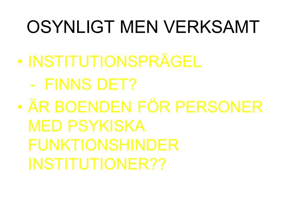 OSYNLIGT MEN VERKSAMT INSTITUTIONSPRÄGEL - FINNS DET.