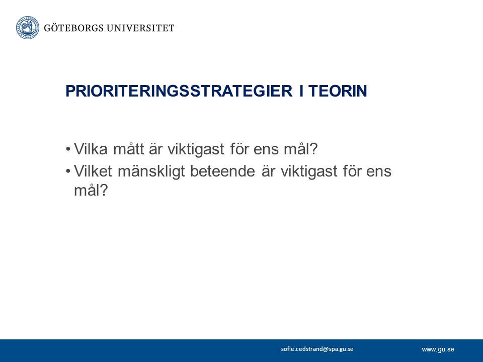 www.gu.se sofie.cedstrand@spa.gu.se PRIORITERINGSSTRATEGIER I TEORIN Vilka mått är viktigast för ens mål.
