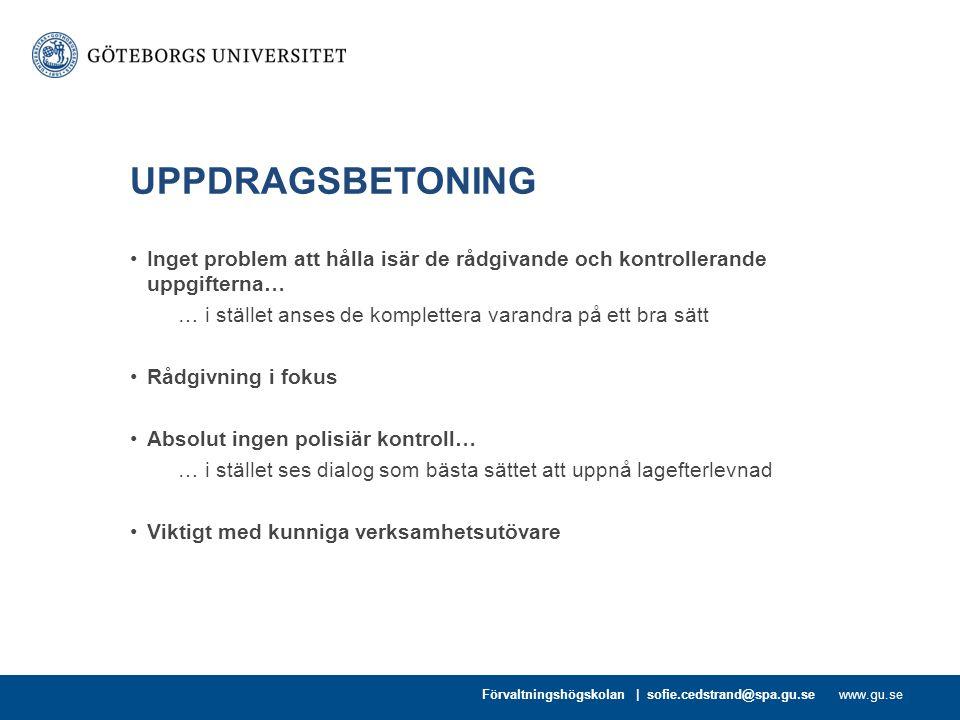 www.gu.se UPPDRAGSBETONING Inget problem att hålla isär de rådgivande och kontrollerande uppgifterna… … i stället anses de komplettera varandra på ett