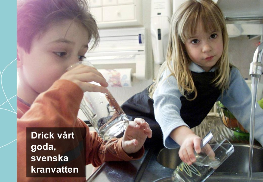 Drick vårt goda, svenska kranvatten