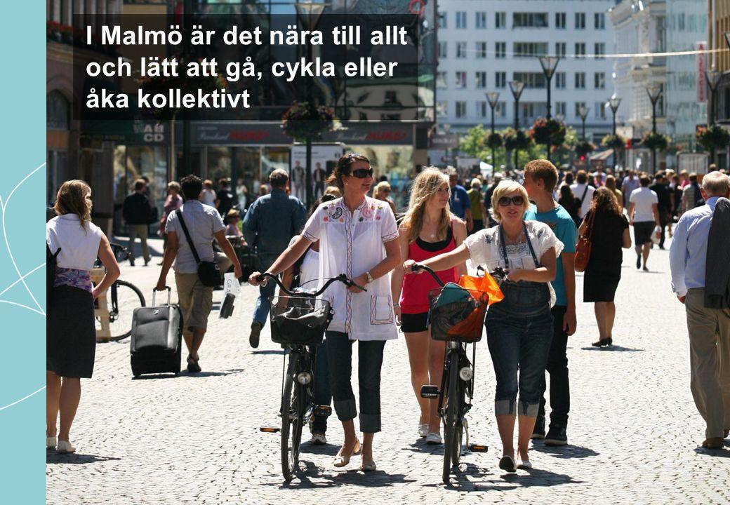 I Malmö är det nära till allt och lätt att gå, cykla eller åka kollektivt