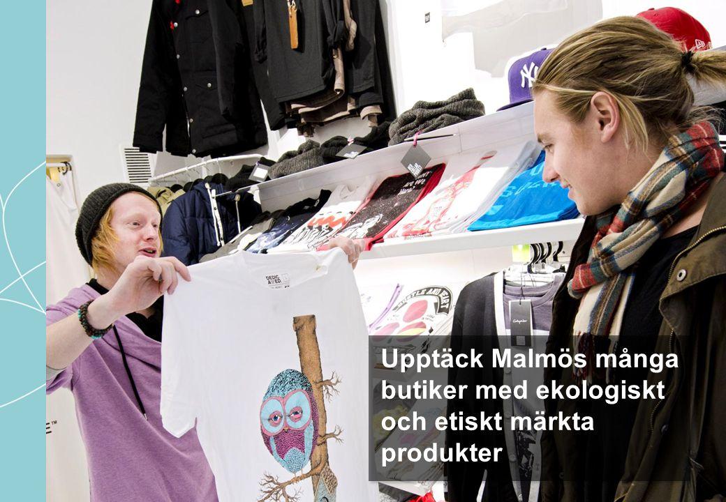 Upptäck Malmös många butiker med ekologiskt och etiskt märkta produkter