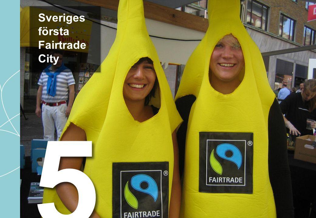 Sveriges första Fairtrade City 55