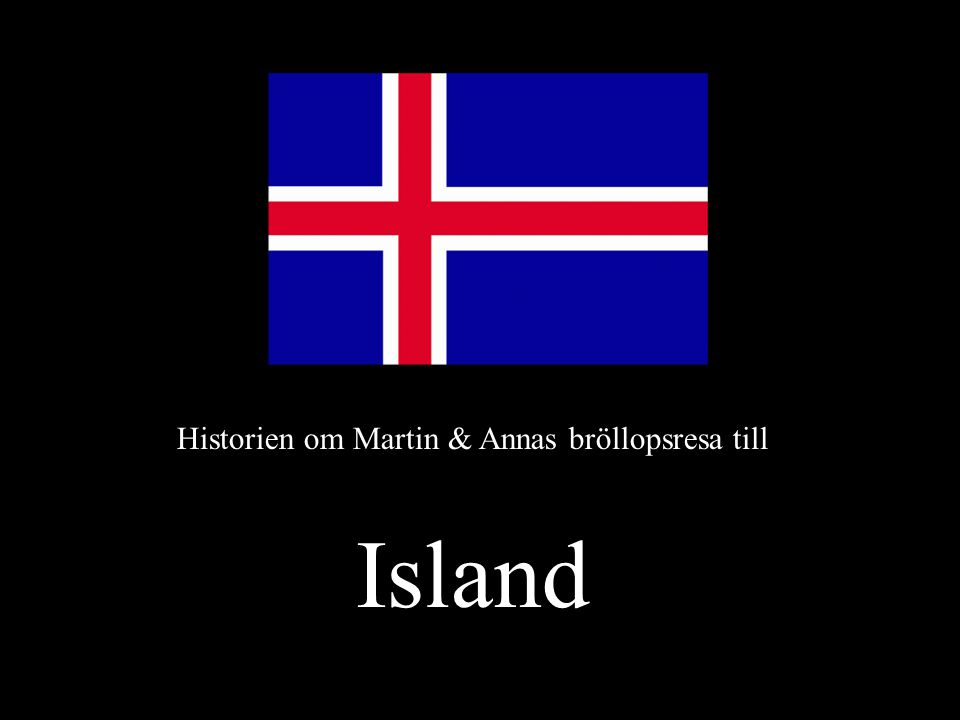 Historien om Martin & Annas bröllopsresa till Island