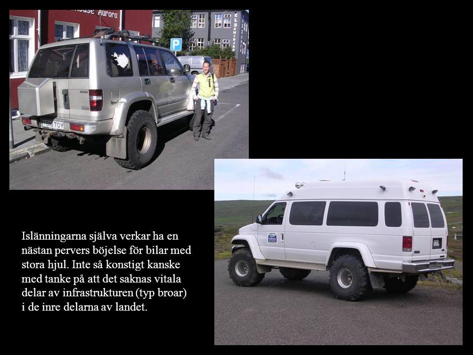 Islänningarna själva verkar ha en nästan pervers böjelse för bilar med stora hjul. Inte så konstigt kanske med tanke på att det saknas vitala delar av