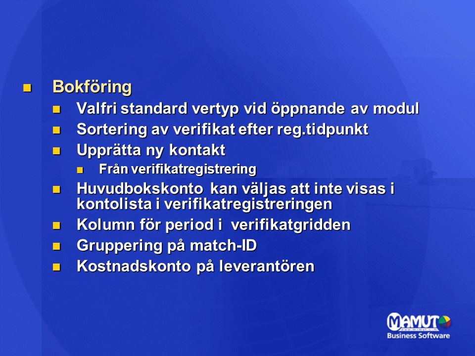 Bokföring Bokföring Valfri standard vertyp vid öppnande av modul Valfri standard vertyp vid öppnande av modul Sortering av verifikat efter reg.tidpunk