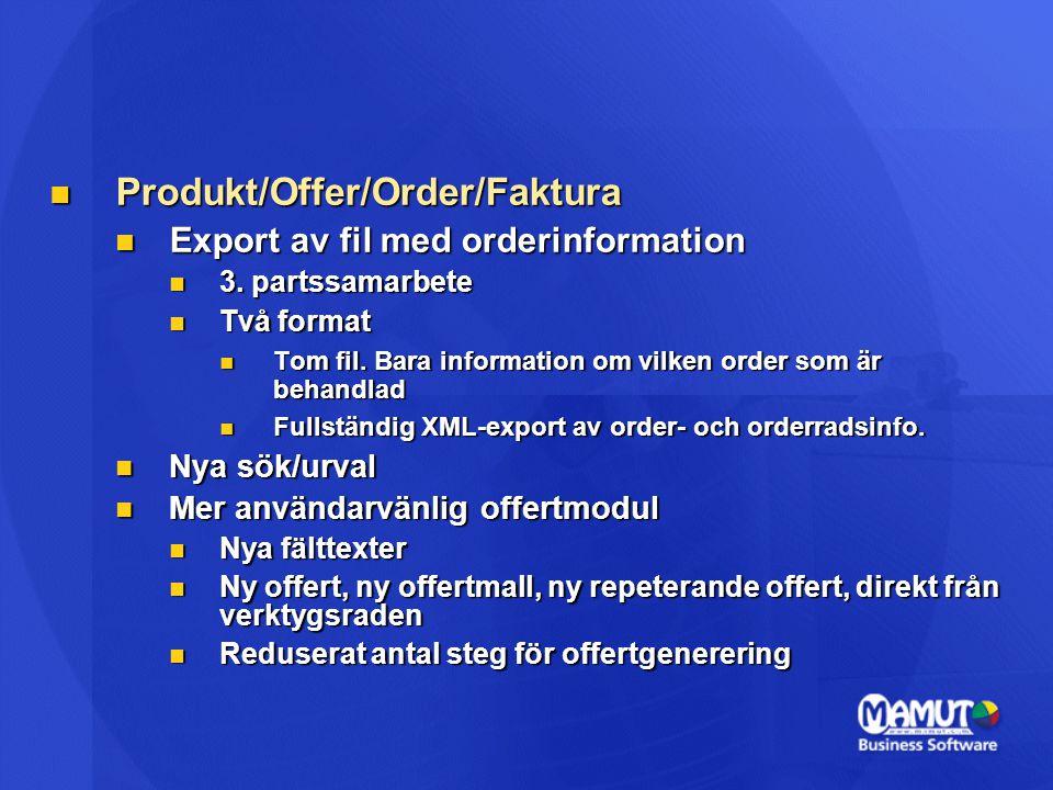 Produkt/Offer/Order/Faktura Produkt/Offer/Order/Faktura Export av fil med orderinformation Export av fil med orderinformation 3. partssamarbete 3. par