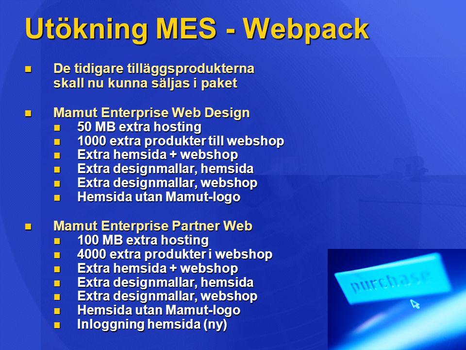 Utökning MES - Webpack De tidigare tilläggsprodukterna De tidigare tilläggsprodukterna skall nu kunna säljas i paket Mamut Enterprise Web Design Mamut