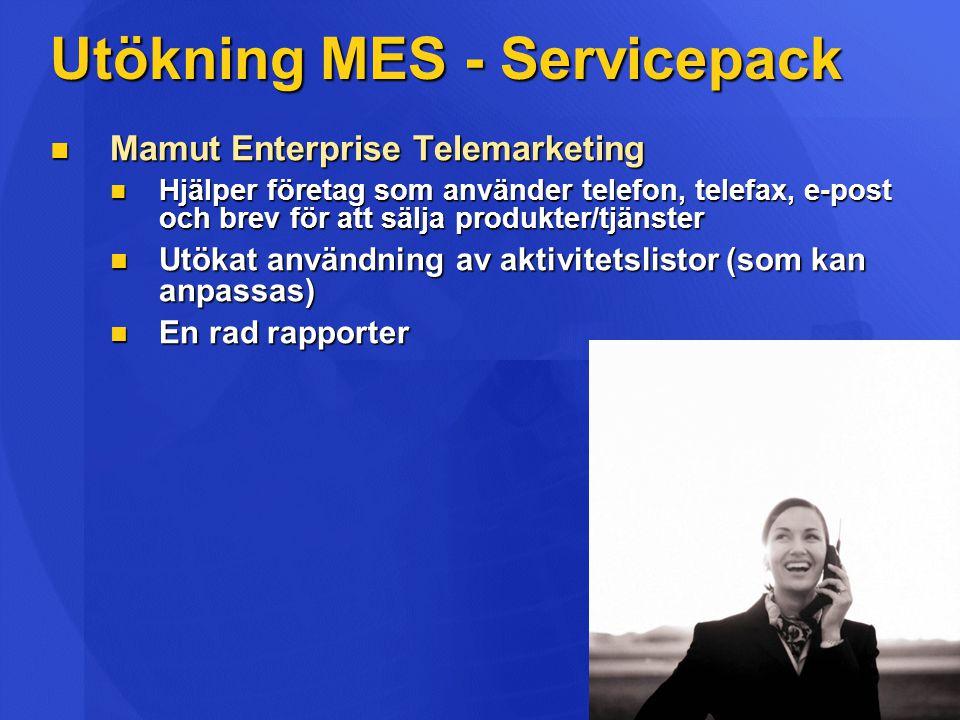Utökning MES - Servicepack Mamut Enterprise Telemarketing Mamut Enterprise Telemarketing Hjälper företag som använder telefon, telefax, e-post och bre