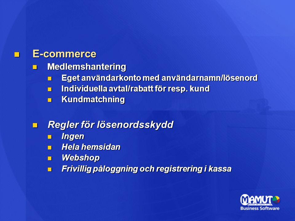E-commerce E-commerce Medlemshantering Medlemshantering Eget användarkonto med användarnamn/lösenord Eget användarkonto med användarnamn/lösenord Indi