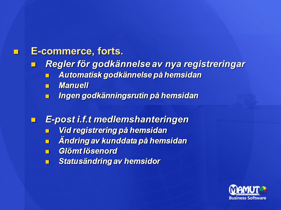 E-commerce, forts. E-commerce, forts. Regler för godkännelse av nya registreringar Regler för godkännelse av nya registreringar Automatisk godkännelse