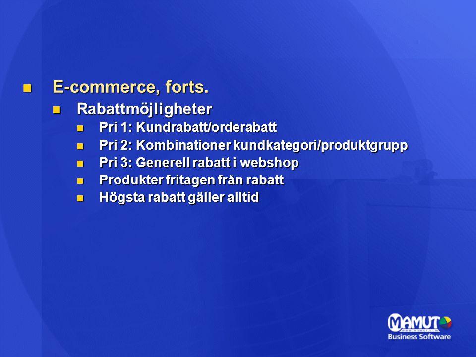 E-commerce, forts. E-commerce, forts. Rabattmöjligheter Rabattmöjligheter Pri 1: Kundrabatt/orderabatt Pri 1: Kundrabatt/orderabatt Pri 2: Kombination