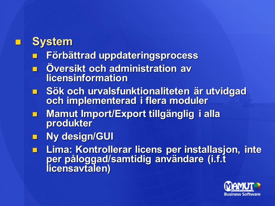 System System Förbättrad uppdateringsprocess Förbättrad uppdateringsprocess Översikt och administration av licensinformation Översikt och administrati
