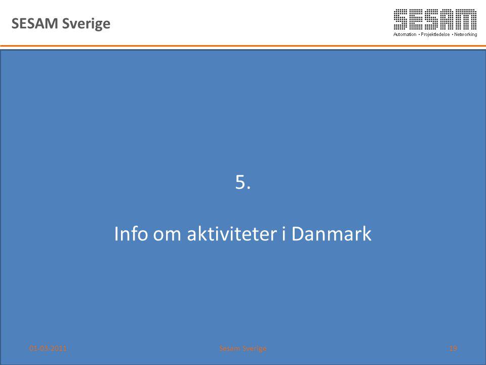 5. Info om aktiviteter i Danmark SESAM Sverige 01-03-2011Sesam Sverige19