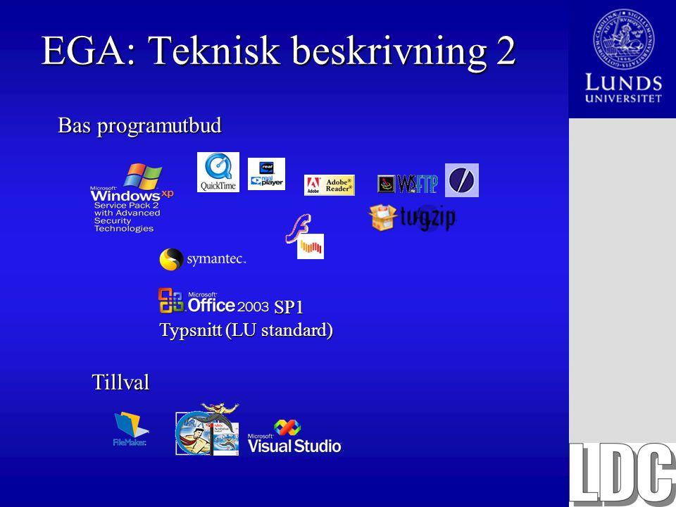EGA: Teknisk beskrivning 2 Bas programutbud SP1 SP1 Typsnitt (LU standard) Tillval