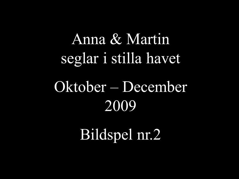 Anna & Martin seglar i stilla havet Oktober – December 2009 Bildspel nr.2