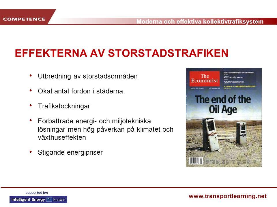 Moderna och effektiva kollektivtrafiksystem www.transportlearning.net EFFEKTERNA AV STORSTADSTRAFIKEN Utbredning av storstadsområden Ökat antal fordon