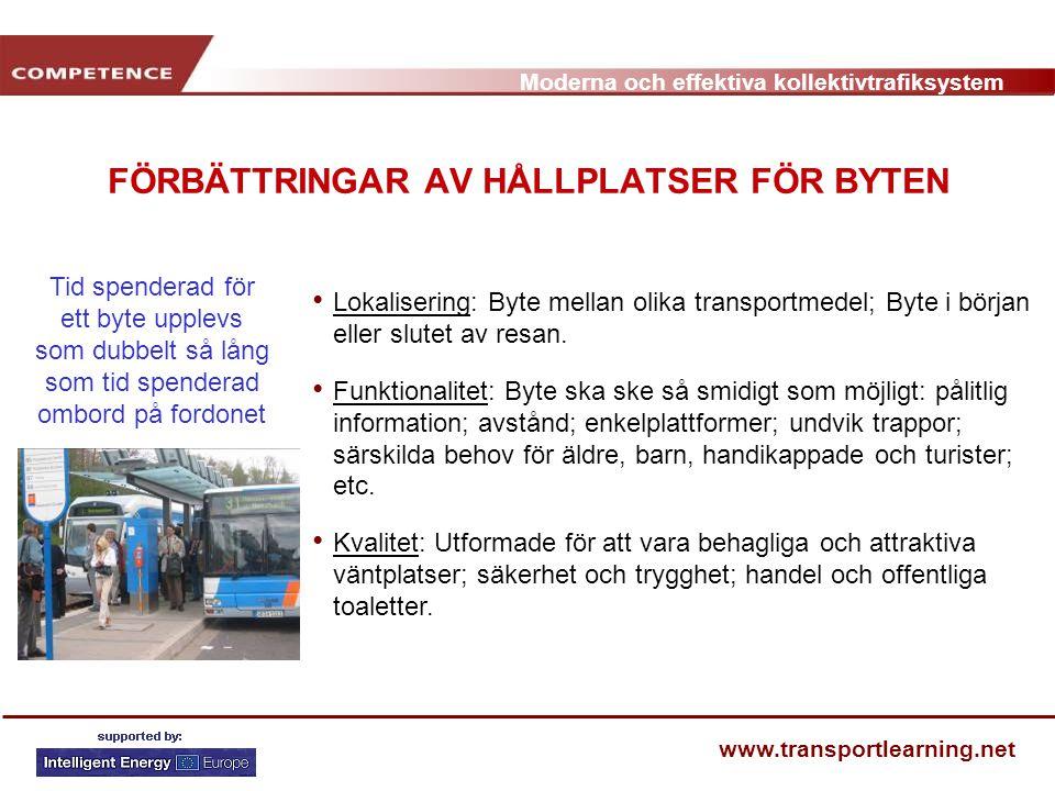 Moderna och effektiva kollektivtrafiksystem www.transportlearning.net FÖRBÄTTRINGAR AV HÅLLPLATSER FÖR BYTEN Lokalisering: Byte mellan olika transport