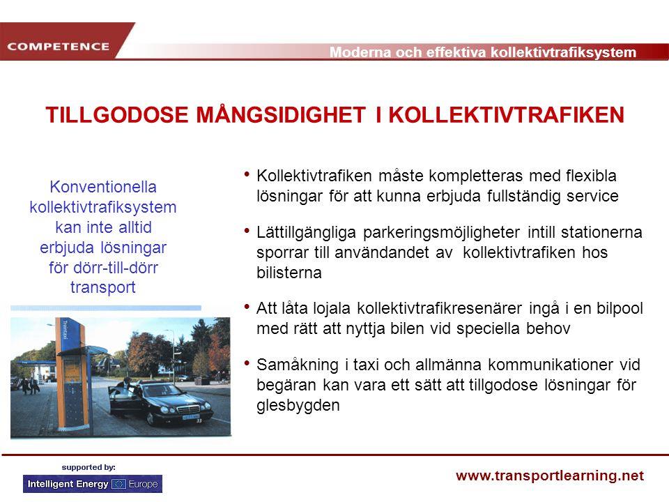 Moderna och effektiva kollektivtrafiksystem www.transportlearning.net TILLGODOSE MÅNGSIDIGHET I KOLLEKTIVTRAFIKEN Kollektivtrafiken måste kompletteras