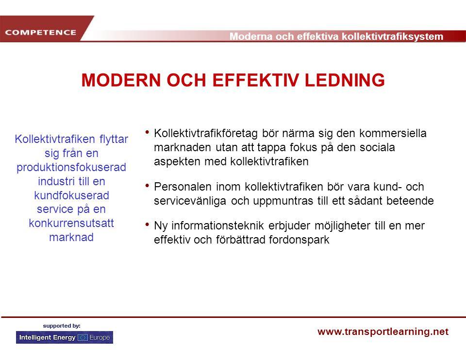Moderna och effektiva kollektivtrafiksystem www.transportlearning.net MODERN OCH EFFEKTIV LEDNING Kollektivtrafikföretag bör närma sig den kommersiell