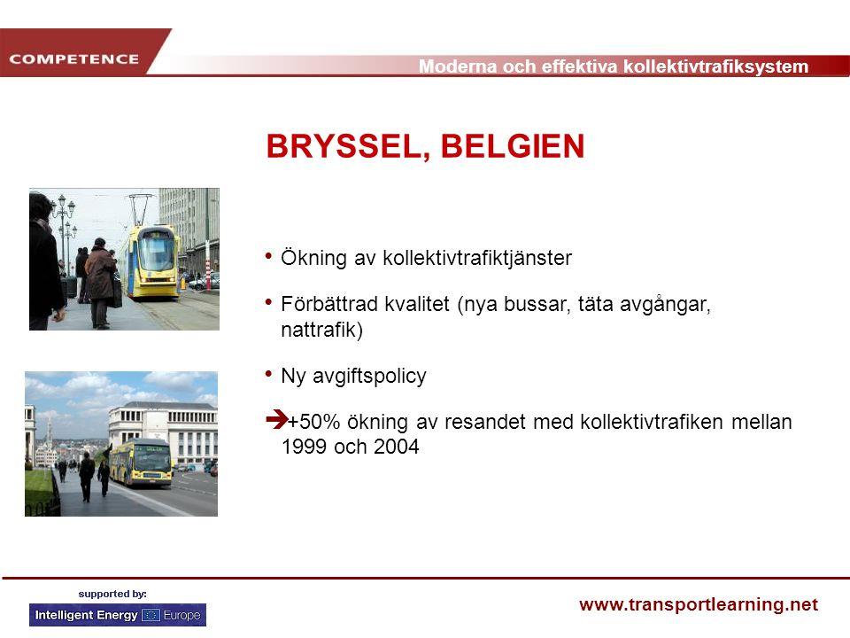 Moderna och effektiva kollektivtrafiksystem www.transportlearning.net BRYSSEL, BELGIEN Ökning av kollektivtrafiktjänster Förbättrad kvalitet (nya buss