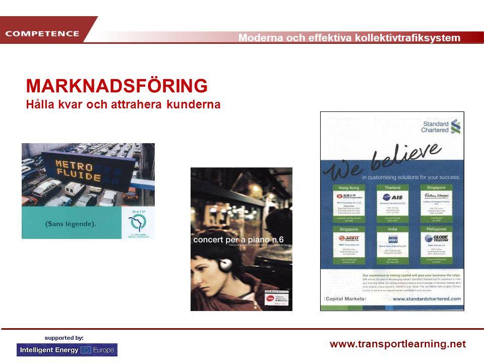 Moderna och effektiva kollektivtrafiksystem www.transportlearning.net MARKNADSFÖRING Hålla kvar och attrahera kunderna