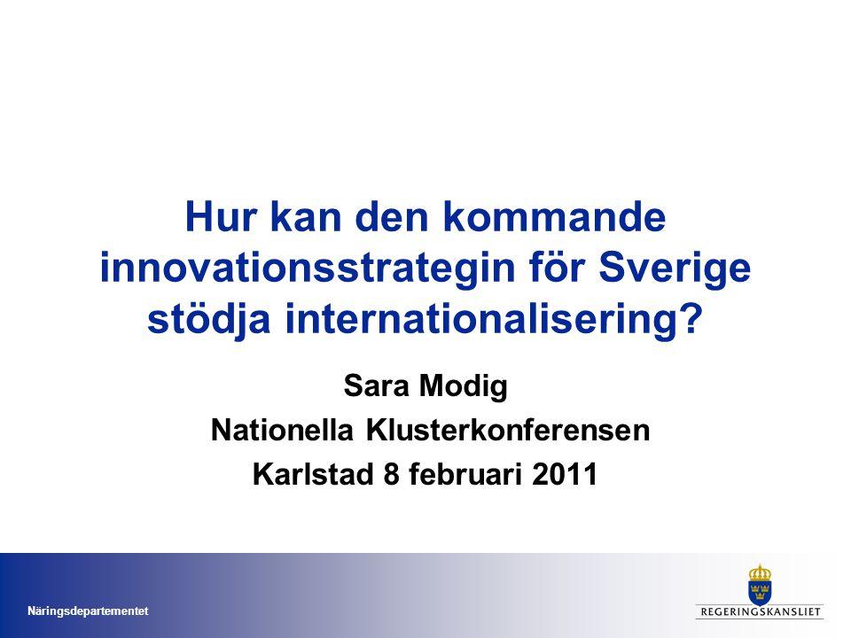 Näringsdepartementet Hur kan den kommande innovationsstrategin för Sverige stödja internationalisering.
