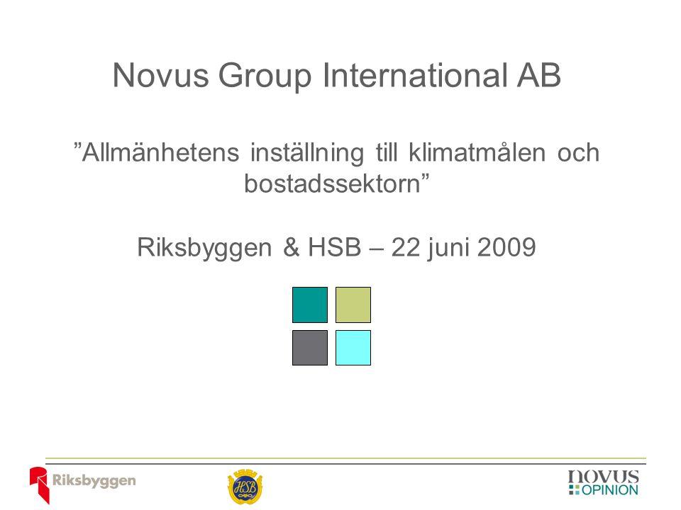 Novus Group International AB Allmänhetens inställning till klimatmålen och bostadssektorn Riksbyggen & HSB – 22 juni 2009