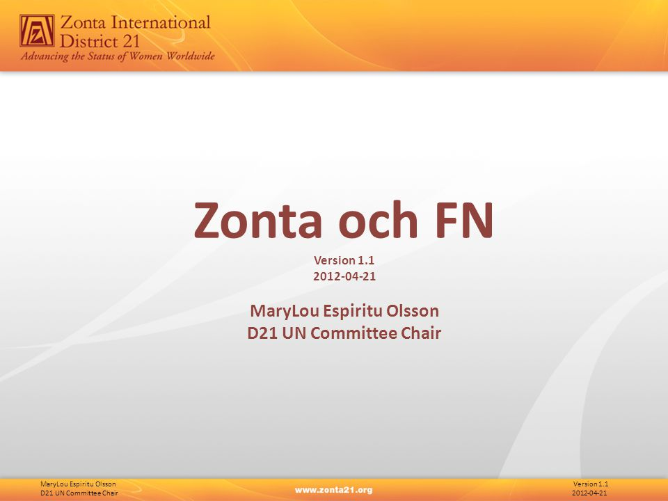 MaryLou Espiritu Olsson Version 1.1 D21 UN Committee Chair 2012-04-21 Zonta och FN Version 1.1 2012-04-21 MaryLou Espiritu Olsson D21 UN Committee Chair