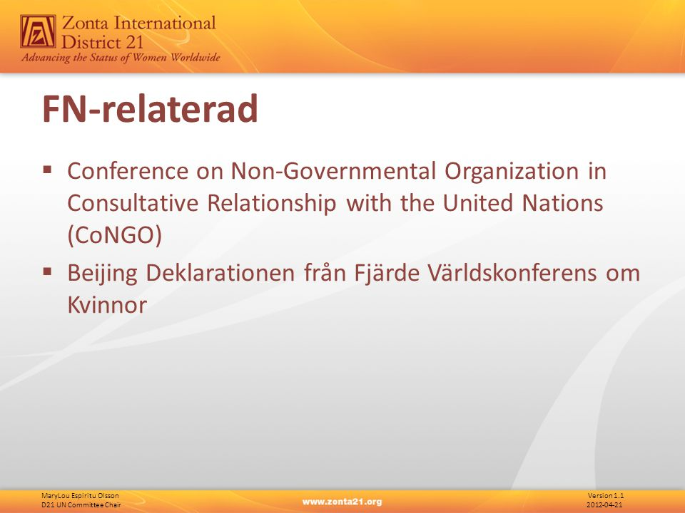 MaryLou Espiritu Olsson Version 1.1 D21 UN Committee Chair 2012-04-21 FN-relaterad  Conference on Non-Governmental Organization in Consultative Relationship with the United Nations (CoNGO)  Beijing Deklarationen från Fjärde Världskonferens om Kvinnor