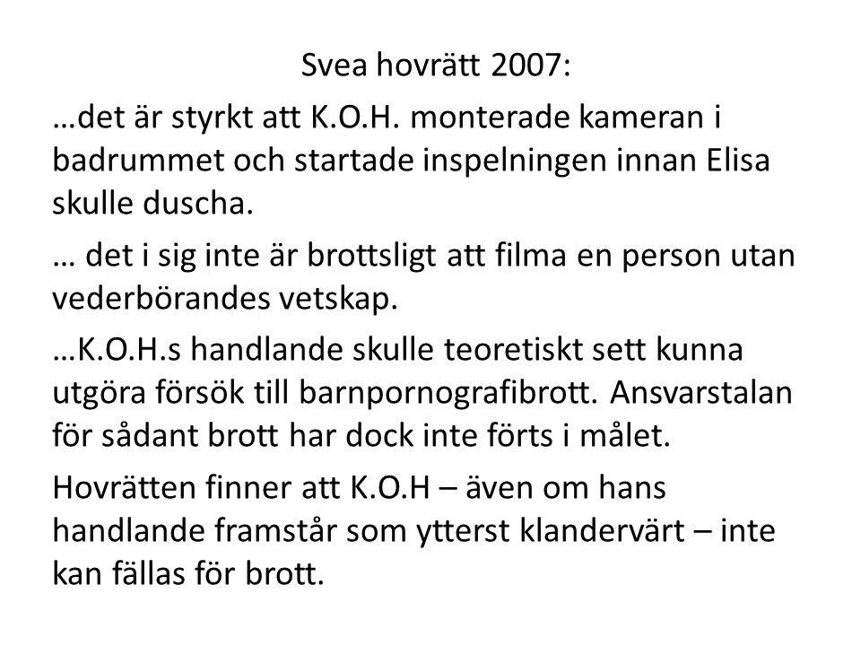 Svea hovrätt 2007: …det är styrkt att K.O.H.