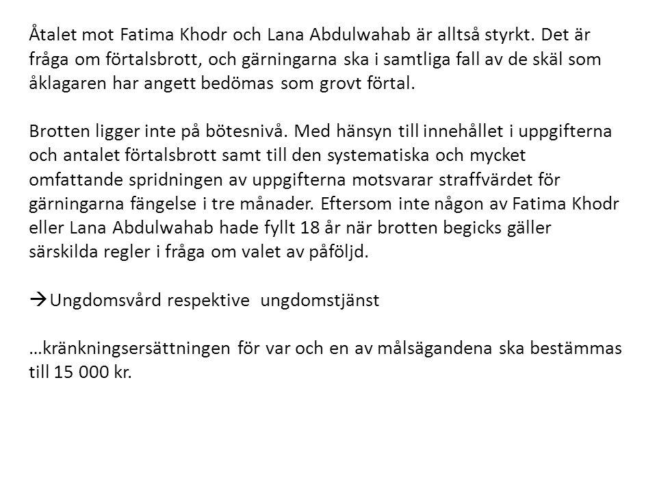 Åtalet mot Fatima Khodr och Lana Abdulwahab är alltså styrkt.