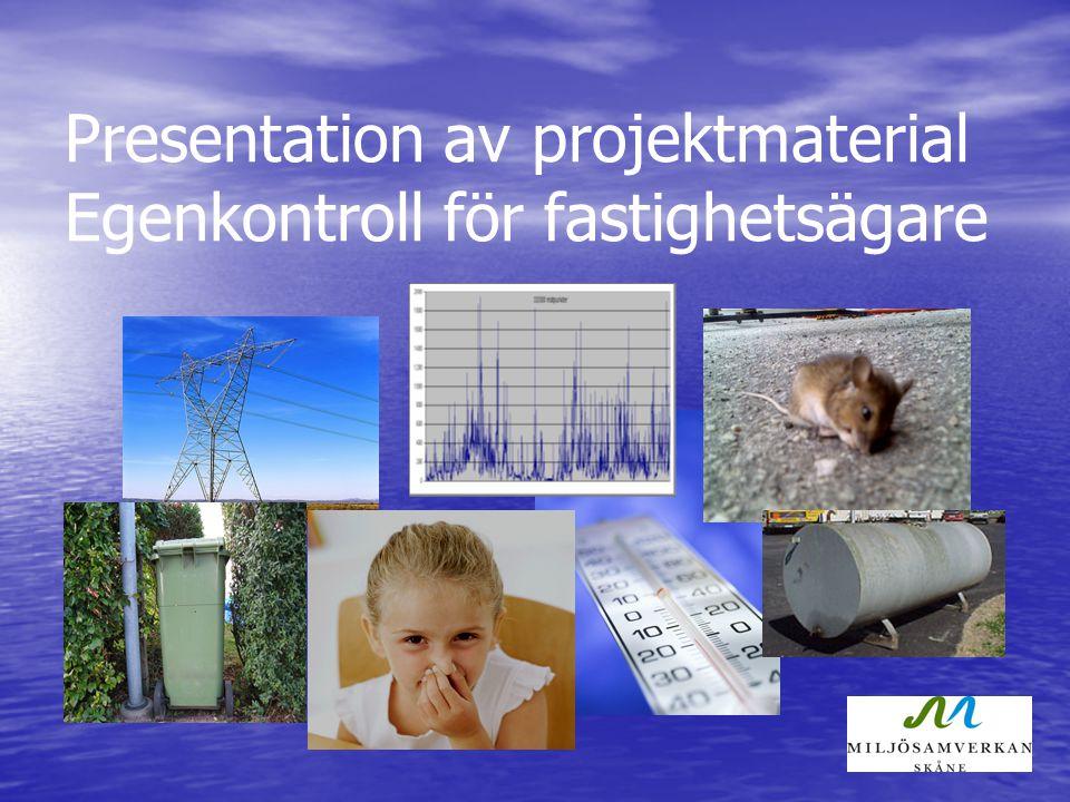 Presentation av projektmaterial Egenkontroll för fastighetsägare