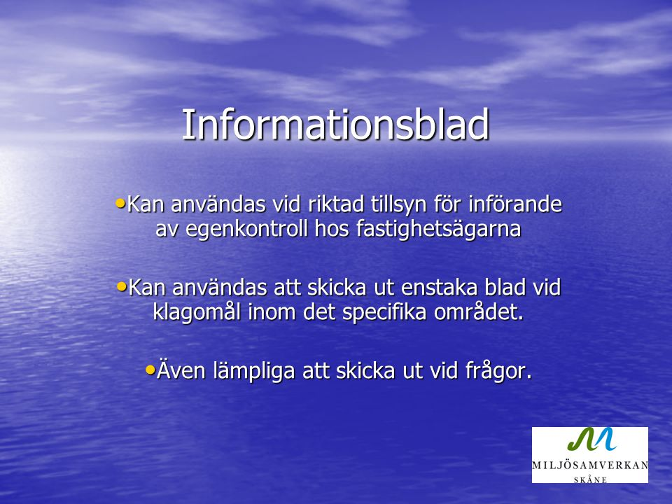 Informationsblad Kan användas vid riktad tillsyn för införande av egenkontroll hos fastighetsägarna Kan användas vid riktad tillsyn för införande av e