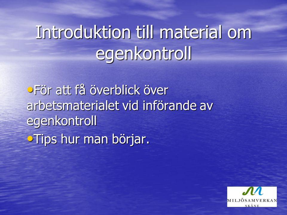 Egenkontroll för fastighetsägare Miljöbalkens krav på egenkontroll Allmän information om egenkontroll Allmän information om egenkontroll Varför man skall ha egenkontroll Varför man skall ha egenkontroll Egenkontroll steg för steg Egenkontroll steg för steg Lagkrav Lagkrav