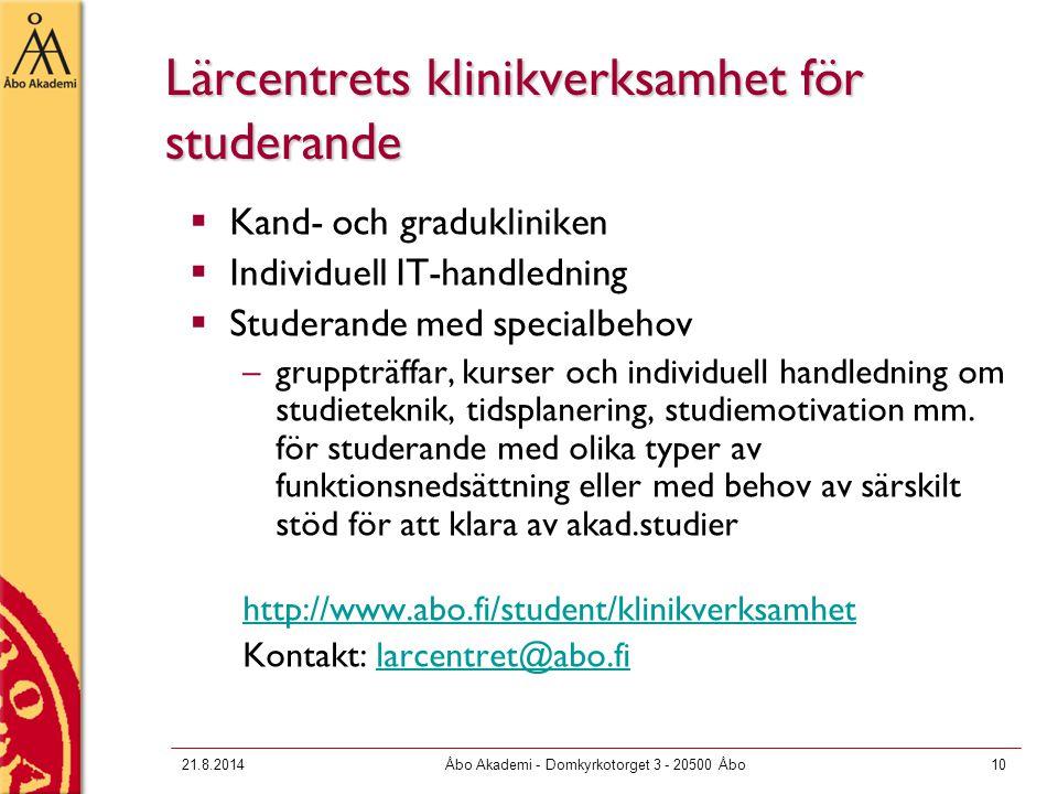 21.8.2014Åbo Akademi - Domkyrkotorget 3 - 20500 Åbo10 Lärcentrets klinikverksamhet för studerande  Kand- och gradukliniken  Individuell IT-handledni