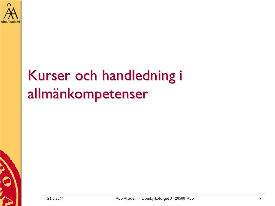 21.8.2014Åbo Akademi - Domkyrkotorget 3 - 20500 Åbo7 Kurser och handledning i allmänkompetenser