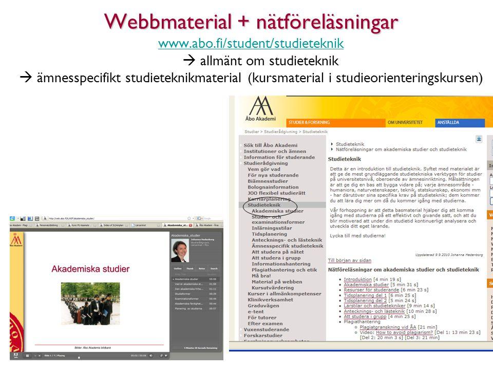 Webbmaterial + nätföreläsningar www.abo.fi/student/studieteknik  allmänt om studieteknik  ämnesspecifikt studieteknikmaterial (kursmaterial i studie