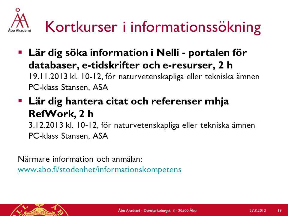 Kortkurser i informationssökning  Lär dig söka information i Nelli - portalen för databaser, e-tidskrifter och e-resurser, 2 h 19.11.2013 kl.