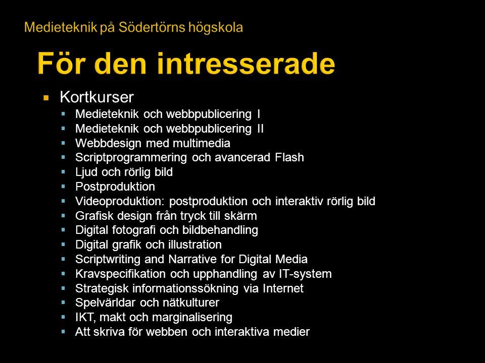  Kortkurser  Medieteknik och webbpublicering I  Medieteknik och webbpublicering II  Webbdesign med multimedia  Scriptprogrammering och avancerad
