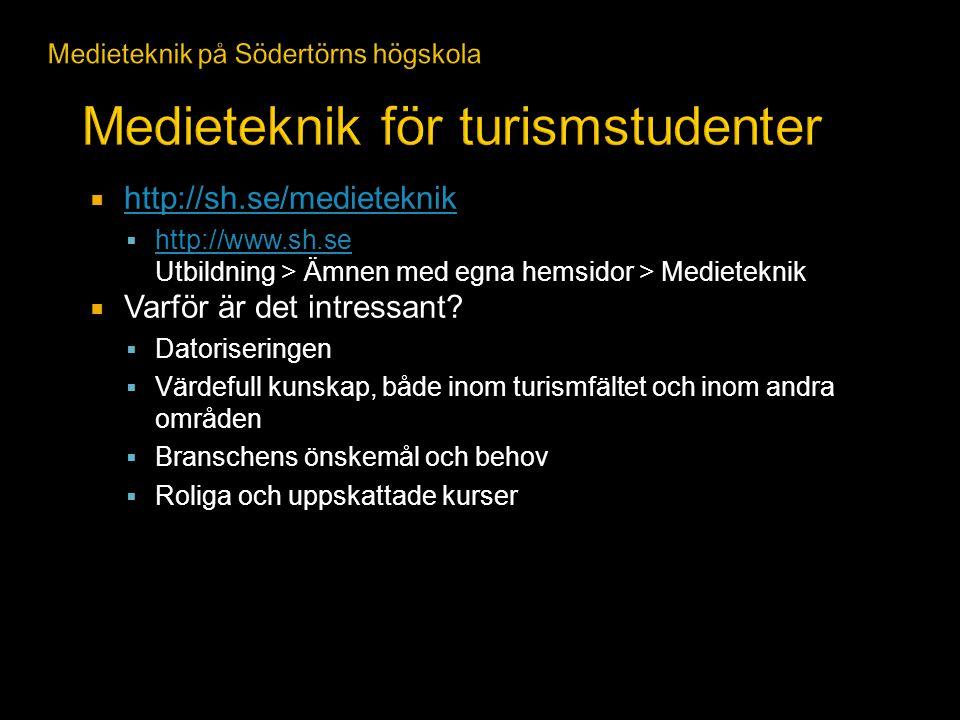  http://sh.se/medieteknik http://sh.se/medieteknik  http://www.sh.se Utbildning > Ämnen med egna hemsidor > Medieteknik http://www.sh.se  Varför är