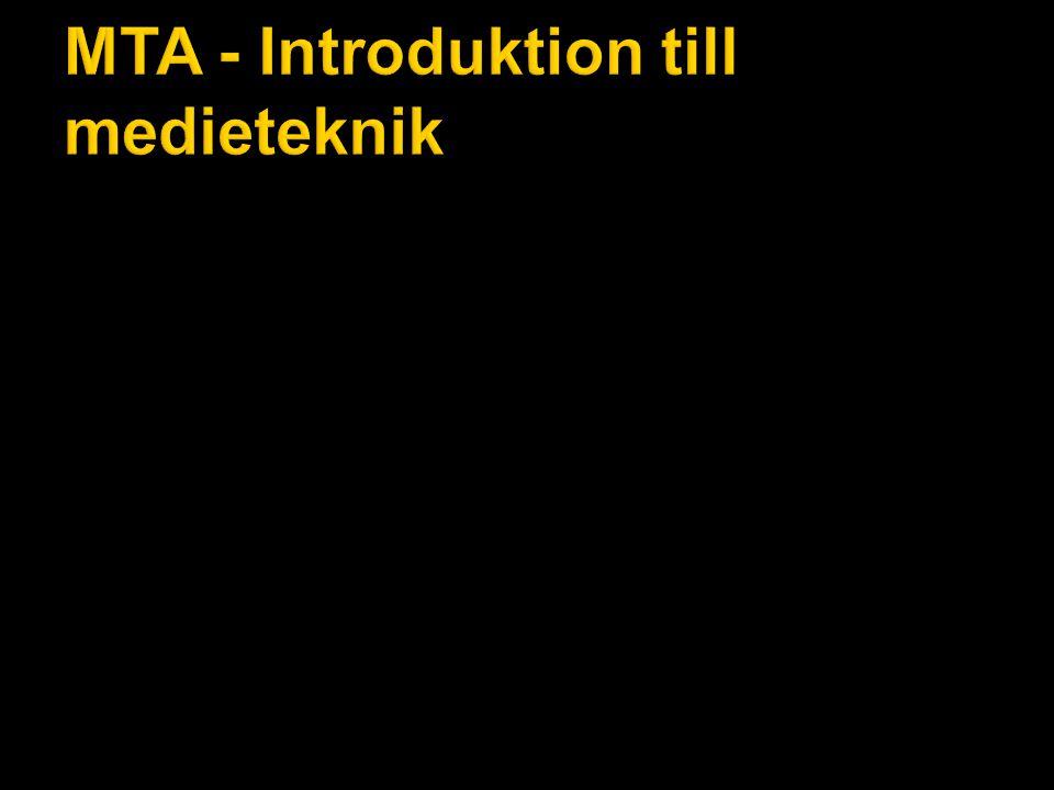MTA - Introduktion till medieteknik