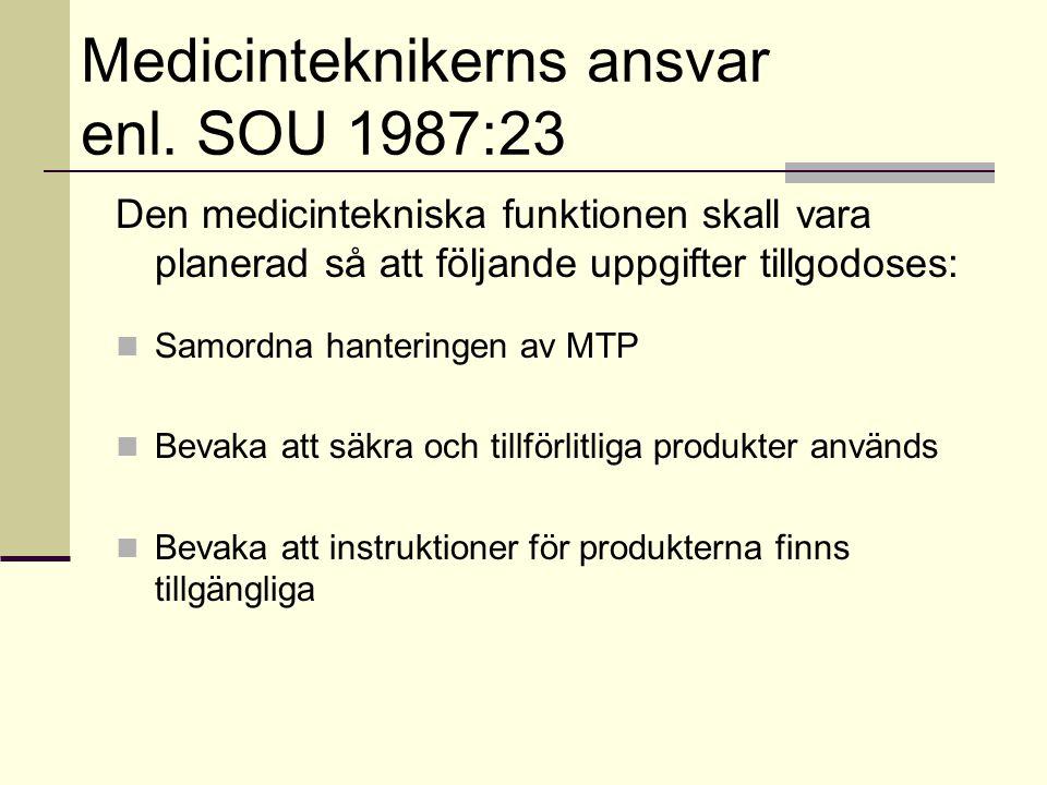 Medicinteknikerns ansvar enl.